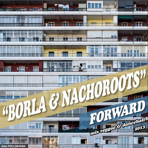 "MIX ACTUAL #6- BORLA & NACHOROOTS ""FORWARD″"