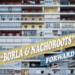 "MIX ACTUAL #6: BORLA & NACHOROOTS ""FORWARD″"