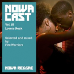 "MIX ACTUAL #7- FIRE WARRIORS ""Nowa Cloudcast vol 15 - Lovers Rock″"