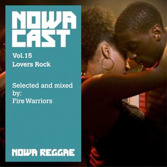 "MIX ACTUAL #7- FIRE WARRIORS ""Nowa Cloudcast vol 15 - Lovers Rock″cover"