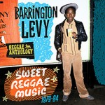Reseña de Barrington Levy – Reggae Antology: Sweet Reggae Music 1979-1984
