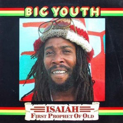 Clásicos del reggae: Big Youth - Isaiah First Prophet