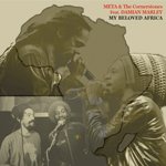 "Meta & The Cornerstones presentan su nuevo single ""My Beloved Africa"" junto a Damian Marley"