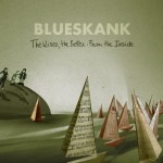 Te presentamos 'The Wiser, The Better: From The Inside', nuevo trabajo de Blueskank