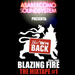 "MIX ACTUAL #8: ASABER COMO SOUND ""Blazing Fire - The Mixtape #1″"