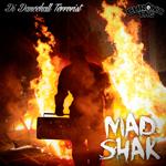 """Mad Shak nos presenta su nuevo trabajo """"Di Dancehall Terrorist"""""""
