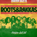 "MIX ACTUAL #10: DUBFAYA SELECTAH ""Roots & Rakkas″"