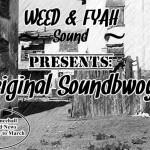 """MIX ACTUAL #15: WEED & FYAH SOUND """"Original Soundbwoys Vol.1"""""""