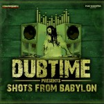 "MIX ACTUAL #19: DUBTIME ""Shots From Babylon"""