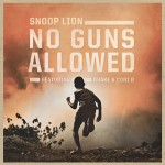 "Snoop Lion presenta el clip oficial de ""No Guns Allowed"""