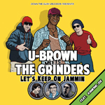 U-Brown presenta su próximo trabajo «Lets keep jammin» junto a The Grinders
