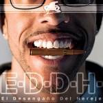 Efe Yerom presenta el 27 de Mayo E.D.D.H. (El Desenagaño Del Hereje), producido por Chulito Camacho