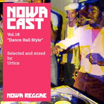 "MIX ACTUAL #23: Nowa Cloudcast vol. 16 by URTICA SOUND ""Dance Hall Style"""