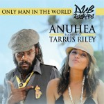 Dub Rockers, junto a Tarrus Riley y Anuhea, presentan «Only Man In The World»
