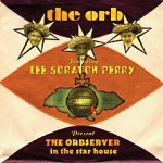 Reseña: The observer in the star house, The Orb ft. Lee Scratch Perry.