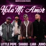 """videoclip  """"Hola mi amor"""" Little Pepe, Shabu, Ijah y Juho"""