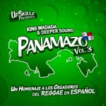 "MIX ACTUAL #49: KING WADADA SOUND & DEEPER SOUND ""EL PANAMAZO Vol.3"""