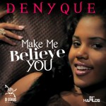 "Denyque adelanta su próximo trabajo ""Her Name Is Denyque"" con este ""Make me believe you"""