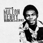 """Milton Henry presenta su album """"Branches And Leaves"""" editado por Iroko Records y Roberto Sánchez."""