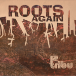 12 Tribu nos trae el Roots «Again»