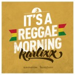 "MIX ACTUAL #75: KARLIXX ""It´s a reggae morning"""