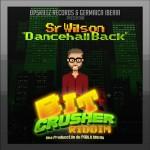 "Descarga gratis ""Dancehall Back"" de Sr. Wilson, adelanto del ""Bit Crusher riddim» de Upskillz Records"