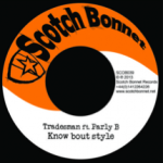 "Scotch Bonnet Records nos presenta su nuevo 7″ ""Know bout style"", junto a Tradesman y Parly B"