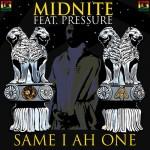 """""""Same I Ah One"""" es el nuevo tune de Midnite junto a Pressure Buss Pipe"""