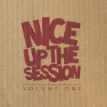 Ya disponible el recopilatorio «Nice Up The Session Volume 1» de Nice Up Records