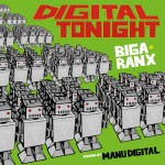 «Digital Tonight» es el nuevo tune de Biga Ranx y Joseph Cotton sobre instrumental de Manu Digital