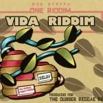 Dubber Reggae Riddim presenta el Vida Riddim
