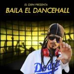 «Baila el Dancehall» es el nuevo disco de El Grin