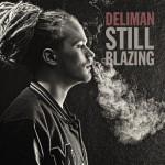 Deliman nos presenta su primer trabajo «Still Blazing EP»