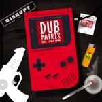 Dub Matrix With Stereo Sound es el nuevo álbum de Disrupt bajo el sello Jahtari