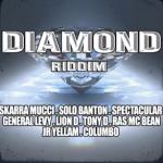 Irie Ites Records nos traen este «Diamond Riddim» con Skarra Mucci, Lion D, General Levy y muchos más