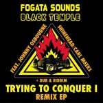 "Black Temple Records y Fogata Sound nos traen el remix de ""Trying to Conquer I"""