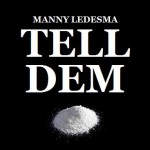 Tell Dem, nuevo single de Manny Ledesma