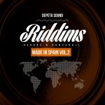 "MIX ACTUAL #125: DEPETA SOUND ""Riddims Made In Spain Vol.2"""