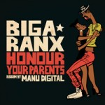 «Honor your parents» es el título del nuevo tema de Biga* Ranx con Manu Digital