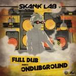 """Full Dub y Ondubground presentan la segunda entrega de """"Skank Lab"""""""