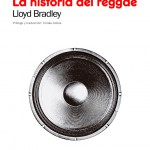 """Os presentamos la edición en Castellano de """"Bass Culture: La historia del reggae"""" de Lloyd Bradley"""