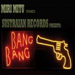 Bang Bang es lo nuevo de The Sustraians con Miri Mitu