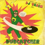 Dj Vadim presenta el clip de Action ft Jimmy Screech de su disco Dubcatcher