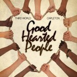 Reggae Ambassador Music nos traen el clip de  «Good Hearted People» con Third World y Capleton