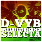 "MIX ACTUAL #157: D-VYB SELECTA ""Summer Reggae Mix 2014"""