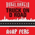 Bunji Garlin Truck on D Road (Remix) Feat. A$AP FERG