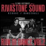 "MIX ACTUAL #164: RIVER STONE SOUND ""Run Di Dance Vol.2″"
