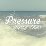 Nuevo Single de Pressure Busspipe, Crazy Love