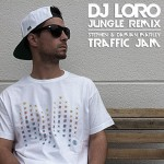 DJ Loro presenta un remix Jungle de Traffic Jam
