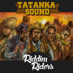MIX ACTUAL #170: TATANKA SOUND «Riddim Riders»